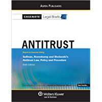 Casenote Legal Briefs for Antitrust, Keyed to Sullivan, Hovenkamp, and Shelanski (Casenote Legal Briefs Series) (English Edition)