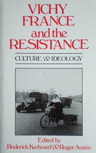 Vichy France and the Resistance: Culture and Ideology