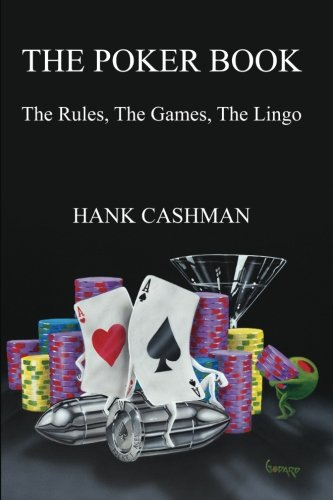 The Poker Book: The Rules, The Games, The Lingo