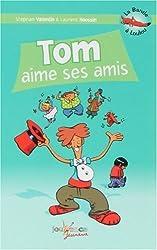 La Bande à Loulou, Tome 1 : Tom aime ses amis
