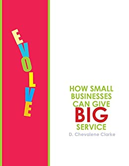 Amazon.com: Evolve: How Small Businesses Can Give Big ...
