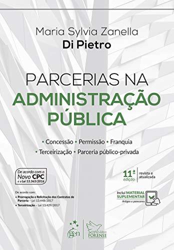 Parcerias na Administração Pública: Concessão, Permissão, Franquia, Terceirização, Parceira Público-Privada