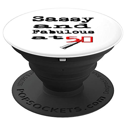 50th Birthday Sassy And Fabulous 50 Year Old Women Men Gift - PopSockets Grip and Stand for Phones and Tablets (Best Phone For 50 Year Old)