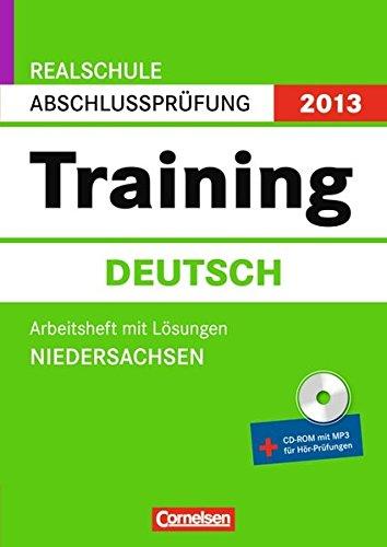 Abschlussprüfung Deutsch: Training. Niedersachsen - Realschule 2012. 10. Schuljahr. Arbeitsheft mit separatem Lösungsheft, inkl. CD-ROM
