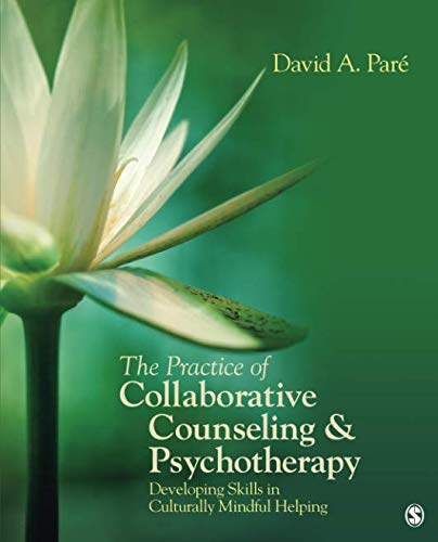 The Practice of Collaborative Counseling and Psychotherapy: Developing Skills In Culturally Mindful Helping by SAGE Publications, Inc