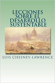 Lecciones sobre el Desarrollo Sustentable (Spanish Edition)