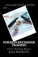 To learn forex trading, has always seemed difficult. With Foreign Exchange trading you can easily learn the forex trading basics. This book will take you from beginning to online live trading, it is simple all you need to do is start and st...