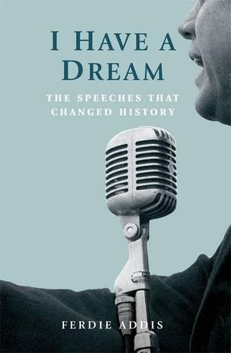I Have a Dream: The Speeches That Changed History por Ferdie Addis