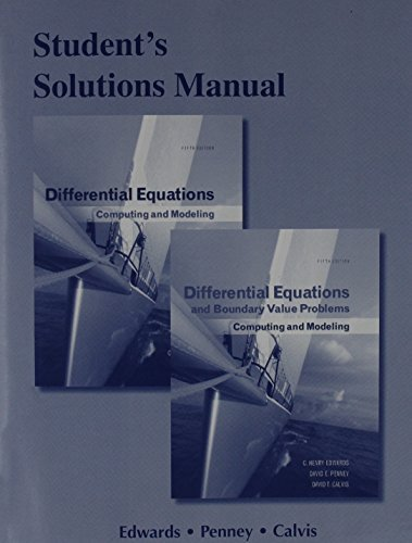 Student Solutions Manual for Differential Equations: Computing and Modeling and Differential Equations and Boundary Value Problems: Computing and Modeling 5th edition by Edwards, C. Henry, Penney, David E., Calvis, David (2014) Paperback