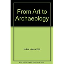From Art to Archaeology