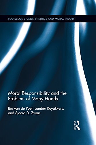 Download Moral Responsibility and the Problem of Many Hands (Routledge Studies in Ethics and Moral Theory) Pdf