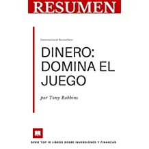 RESUMEN - DINERO: DOMINA EL JUEGO (Tony Robbins): 7 pasos simples hacia la libertad financiera (TOP 10 LIBROS SOBRE FINANZAS E INVERSIONES) (Spanish Edition)