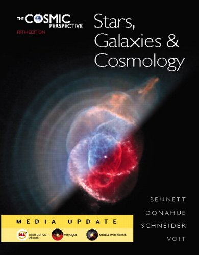 The Cosmic Perspective: Stars, Galaxies, and Cosmology Media Update (5th Edition)