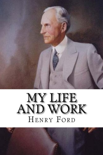 My Life and Work (Henry Ford My Life And Work)