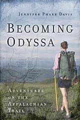 Jennifer Pharr Davis: Becoming Odyssa : Adventures on the Appalachian Trail (Paperback); 2011 Edition Paperback