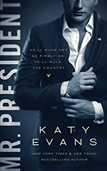 Mr. President (White House Book 1) by [Evans, Katy]