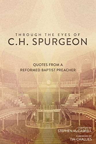 Through the Eyes of C.H. Spurgeon: Quotes from a Reformed for sale  Delivered anywhere in USA
