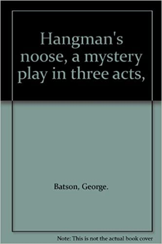 Hangman's noose, a mystery play in three acts,