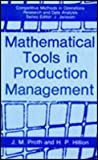Mathematical Tools in Production Management, Proth, J. M. and Hillion, H. P., 0306433583