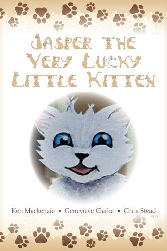 Jasper The Very Lucky Little Kitten: (kids books ages 2-8 ) (Animal bedtime story preschool picture (Jasper Cat)