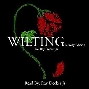 Wilting: Dismay Edition Audiobook