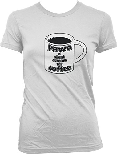 Yawn a Silent Scream for Coffee, Caffeine, Expresso, Love Coffee Juniors T-shirt, NOFO Clothing Co. XL White (Senseo White Coffee Maker compare prices)