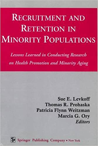 Ebook lataukset ipad ilmaiseksi Recruitment and Retention in Minority Populations: Lessons Learned in Conducting Research on Health Promotion and Minority Aging 0826113753 PDF