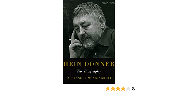 Hein Donner The Biography New In Chess 2020 Alexander Münninghoff