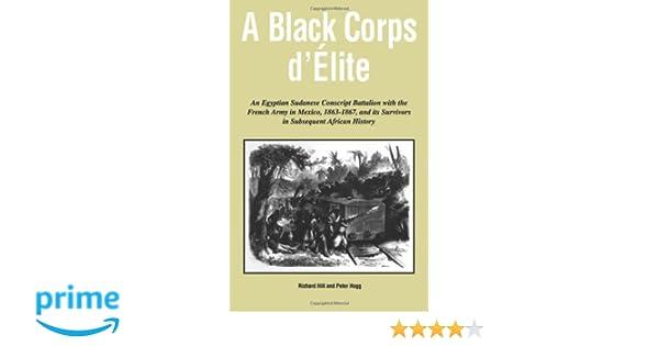 A Black Corps Delite An Egyptian Sudanese Conscript Battalion With
