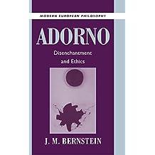 Adorno: Disenchantment and Ethics