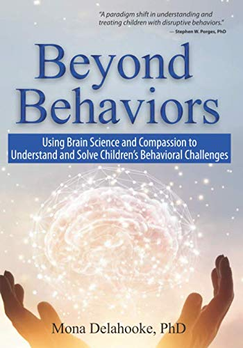 Beyond Behaviors: Using Brain Science and Compassion to Understand and Solve Children's Behavioral Challenges (Arts With The Brain In Mind Eric Jensen)