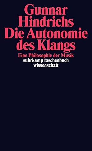Die Autonomie des Klangs: Eine Philosophie der Musik (suhrkamp taschenbuch wissenschaft)