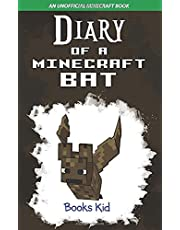 Diary of a Minecraft Bat: An Unofficial Minecraft Book