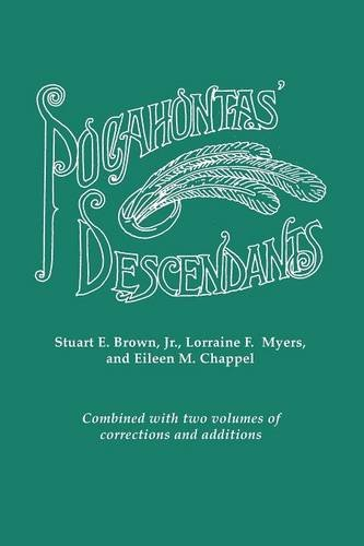 POCAHONTAS' DESCENDANTS: A Revision, Enlargement and Extension of the List as Set out by Wyndham Robertson in His Book P