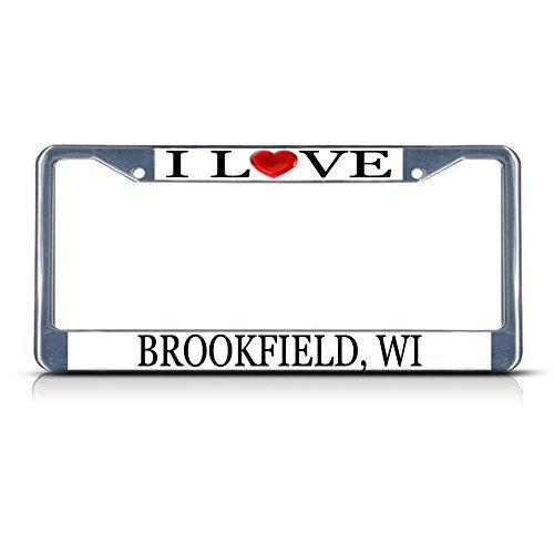License Plate Frame I Love Heart Brookfield, Wi Aluminum Metal License Plate - Brookfield Wi