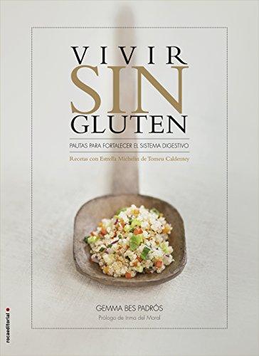Vivir sin gluten: Recetas con Estrella Michelin de Tomeu ...