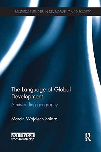 The Language of Global Development: A Misleading Geography by Routledge