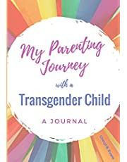My Parenting Journey with a Transgender Child: A Journal
