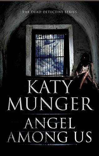 Angel Among Us (The Dead Detective Mysteries Book 4)