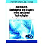 [(Adaptation, Resistance and Access to Instructional Technologies: Assessing Future Trends in Education )] [Author: Steven D'Agustino] [May-2011]