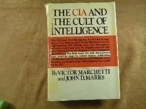 The CIA and the Cult of Intelligence 1st edition by Victor Marchetti, John D. Marks (1974) Hardcover