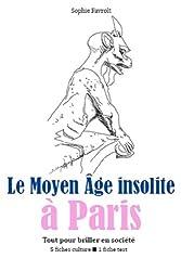 Le Moyen Âge insolite à Paris - Tout pour briller en société