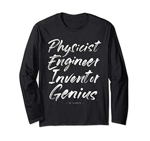 Physicist Engineer Inventor Genius / In Cognito /Long Sleeve