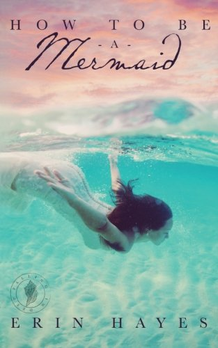 How to be a Mermaid: A Falling in Deep Collection Novella