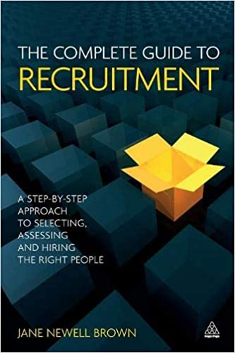 The Complete Guide to Recruitment: A Step-by-step Approach to