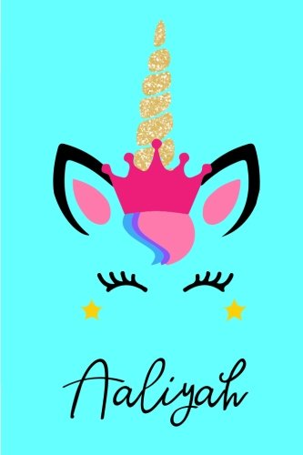 Download Aaliyah: Personalized Unicorn Journal Gift  6 x 9 Sized, 100 Pages  Custom Unicorn Journal  Personalized Notebook  Custom Name Notebook  Bespoke Journal  Journals to Write In for Girls PDF