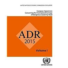 Accord Européen Relatif Au Transport International Des Marchandises Dangereuses Par Route: Adr - En Vigueur Le 1Er Janvier 2015 (Set De Deux Volumes)