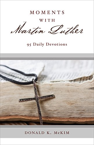 Moments with Martin Luther: 95 Daily Devotions