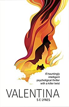 Valentina: A hauntingly intelligent psychological thriller with a killer twist by [Lynes, S. E.]