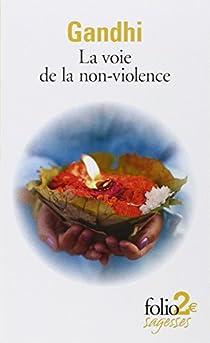 La voie de la non-violence par Gandhi